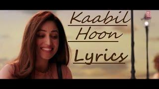 Kaabil Hoon Song | Kaabil | Hrithik Roshan, Yami Gautam | Jubin Nautiyal, Palak Muchhal | Lyrics
