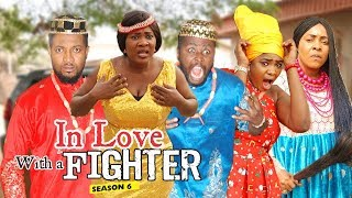IN LOVE WITH A FIGHTER 6 - 2018 LATEST NIGERIAN NOLLYWOOD MOVIES  TRENDING NOLLYWOOD MOVIES