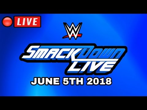 Download 🔴 WWE Smackdown Live Live stream - Full Show Live Reactions - June 5th, 2018