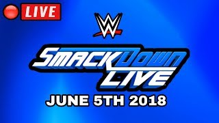 🔴 WWE Smackdown Live Live stream - Full Show Live Reactions - June 5th, 2018