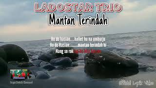 MANTAN TERINDAH - LADOSTAR TRIO [ Official Lyrik Video ] Lagu Batak Terpopuler
