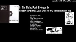 In The Clubs Part 2 Megamix (DMC Mix by David Inns & David Evans March 1996)