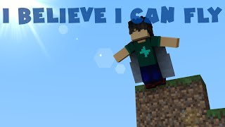 I Believe I Can Fly Minecraft Animation