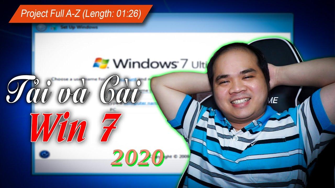Tải và Cài WIN 7 mới nhất 2020 – PROJECT FULL A-Z
