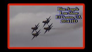 Blue Angels Low Show El Centro, CA 2014 HD