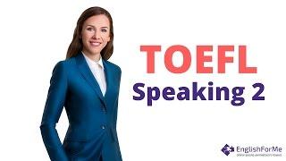 Здаємо TOEFL Speaking 2 на 115 - Підготовка від EngForMe