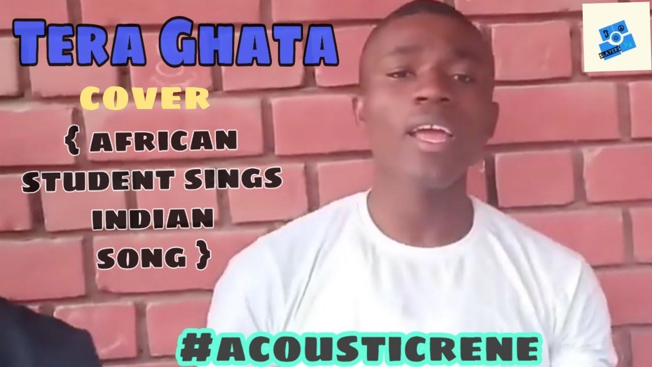 Tera Ghata - African student sings indian song I Hindi