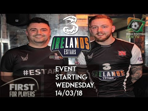 a preview to the huge Three EStars Ireland event on Wednesday 14/03/18 at Oriel Park