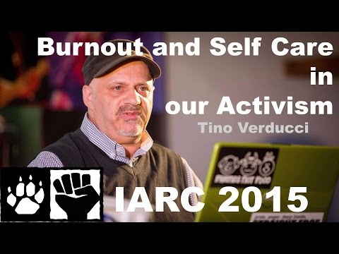 Tino Verducci - What I Wish I Had Known: Burnout and Self Care in our Activism (IARC 2015)