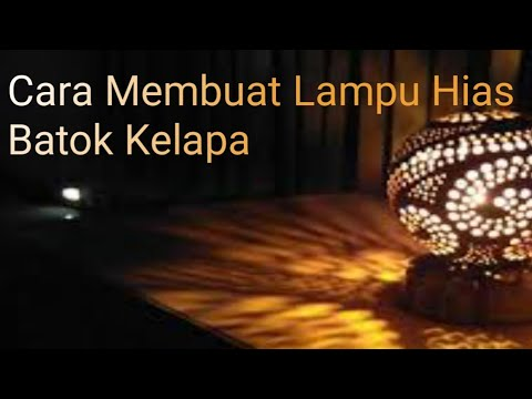 tutorial-||cara-membuat-lampu-hias-dengan-bahan-utama-batok-kelapa
