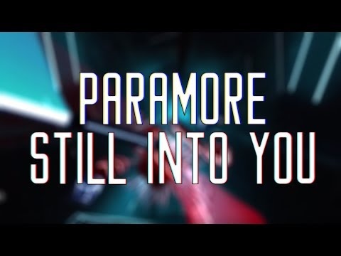 Beat Saber Custom - Still Into You by Paramore - Expert