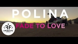 Polina Fade To Love Making The Music Video