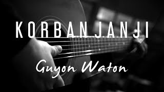 Korban Janji - Guyon Waton ( Acoustic Karaoke)
