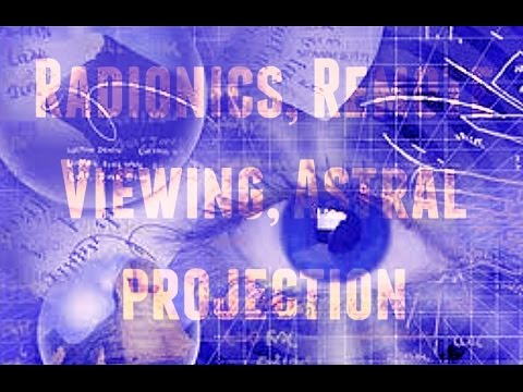 Radionics, Remote Viewing, Astral projection - Jef Harvey and Bernard Alvarez