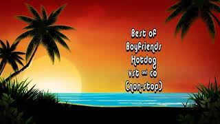 NONSTOP BEST OF ALL (Boyfriends,Hotdog,VST and Co.)