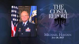 Michael Hayden - The Costa Report - July 26, 2013