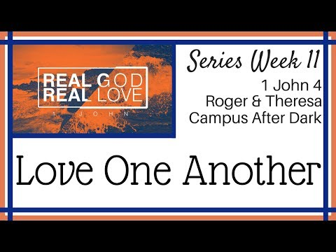 CAD 'Real God Real Love' Series: Love One Another