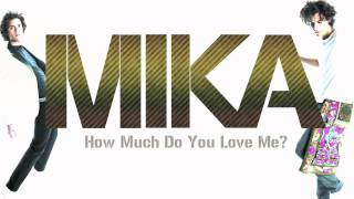 Watch Mika How Much do You Love Me video