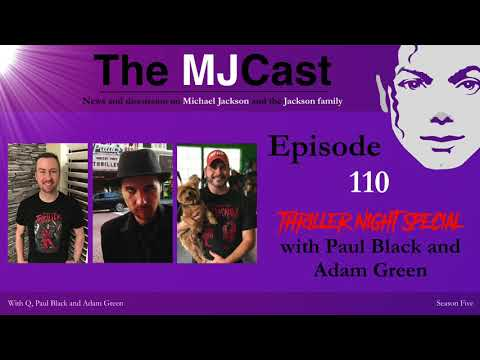 The MJCast - Episode 110: Thriller Night Special With Paul Black And Adam Green