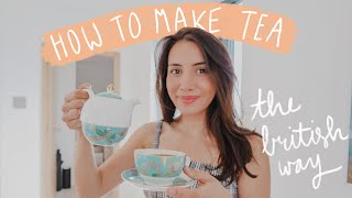 How to make tea the British way!