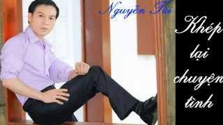 Khép lại chuyện tình - Nguyễn Tài