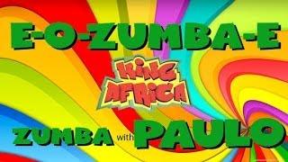 E-O-Zumba-E - King Africa; Zumba with Paulo