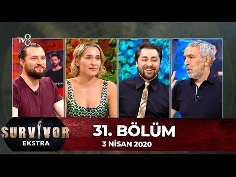 Survivor Ekstra 31. Bölüm | 3 Nisan 2020