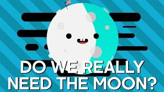 Do We Really Need The Moon? | Earth Lab
