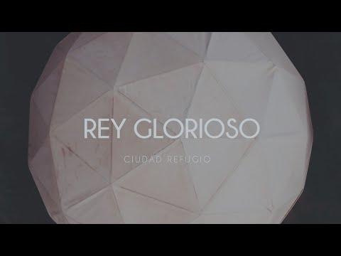 Ciudad Refugio - Rey Glorioso (Video Oficial)
