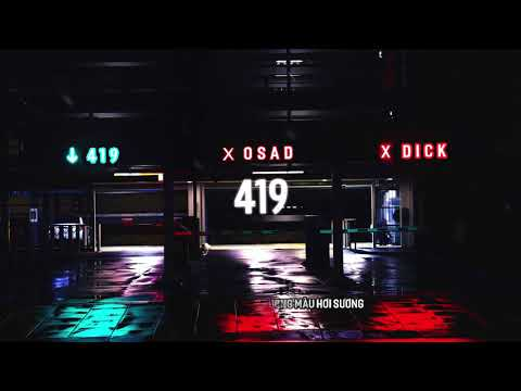 419 - OSAD x DICK | OFFICIAL LYRIC VIDEO