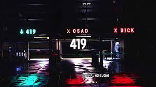 419 - OSAD x DICK   OFFICIAL LYRIC VIDEO