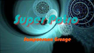 SUPER POTRO - SAMPUESANA GRUNGE