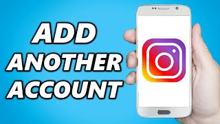 How to Add Another Instagram Account (on ONE Device)