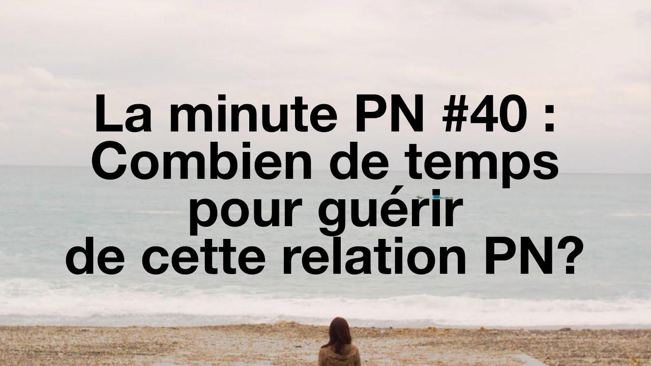 La minute PN #40: Combien de temps pour guérir de cette relation PN?