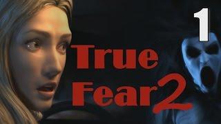 True Fear 2 / True Fear: Forsaken Souls Part 2 [01] w/YourGibs - Beta Demo - OPENING - Part 1