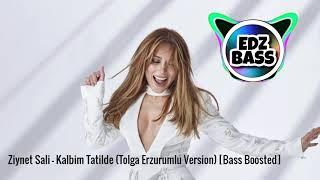 Ziynet Sali - Kalbim Tatilde (Tolga Erzurumlu Version)  [Bass Boosted] (4K)