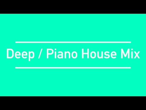 |2017 Mix| - Deep / Piano House