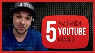 5 pozitivních YOUTUBE kanálů