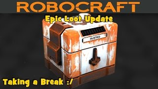 Robocraft - Taking a Break :/