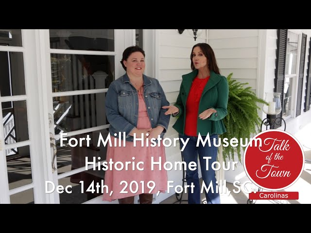 Fort Mill History Museum Historic Home Tour