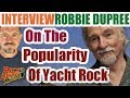 INTERVIEW: Robbie Dupree On The Huge Yacht Rock Movement