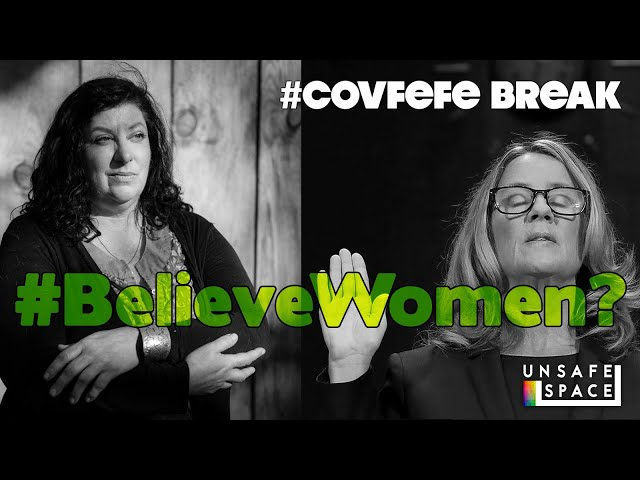 #Covfefe Break: #BelieveWomen! (But Only When We Tell You To)