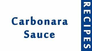 Carbonara Sauce | ITALIAN FOOD RECIPES | RECIPES LIBRARY | MY RECIPES