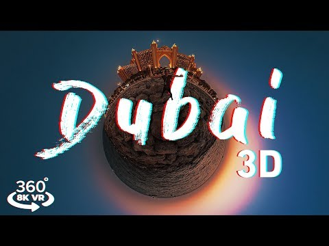 DUBAI – 8K 3D 360 Sights and Sounds VR Experience (shot on Insta360 Titan & GoPro MAX)