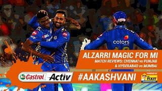 #IPL2019: ALZARRI bowls #MI to victory: 'Castrol Activ' #AakashVani, powered by 'Dr. Fixit'