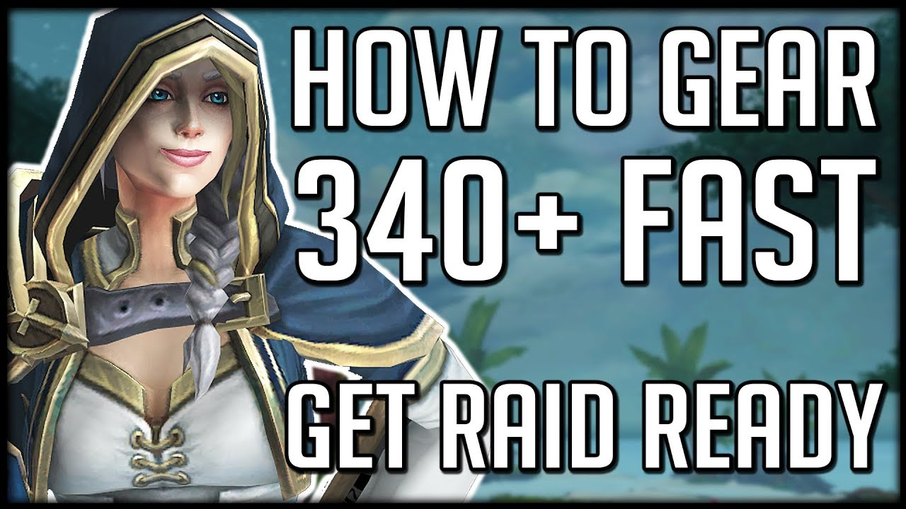 HOW TO GEAR UP IN BFA! 340+ Item Level Easy! | WoW Battle for Azeroth
