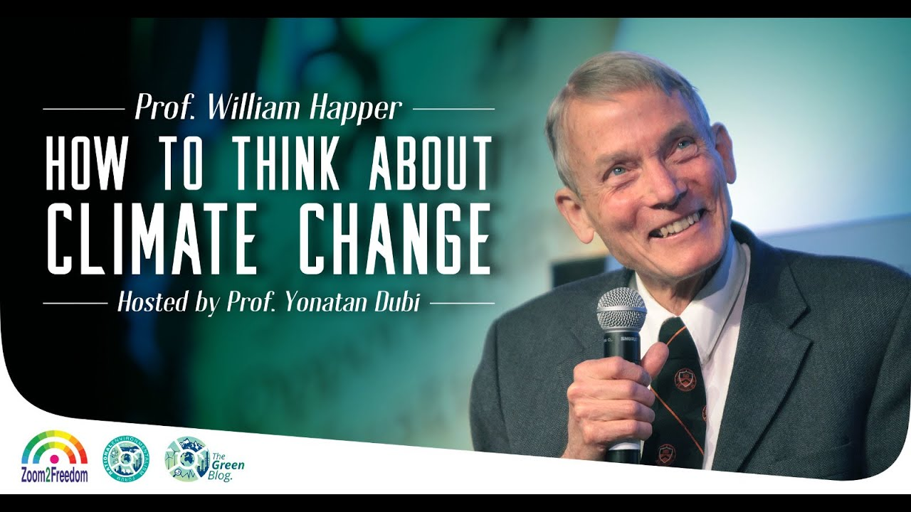 Prof. William Happer and Prof. Yoni Dubi | How to Think About Climate  Change - YouTube