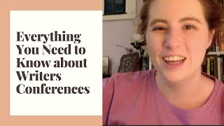 Everything You Need to Know about Writers Conferences