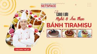 Học làm bánh - Giao lưu Nghề và Ẩm thực bánh Tiramisu - Trường dạy nấu ăn Netspace