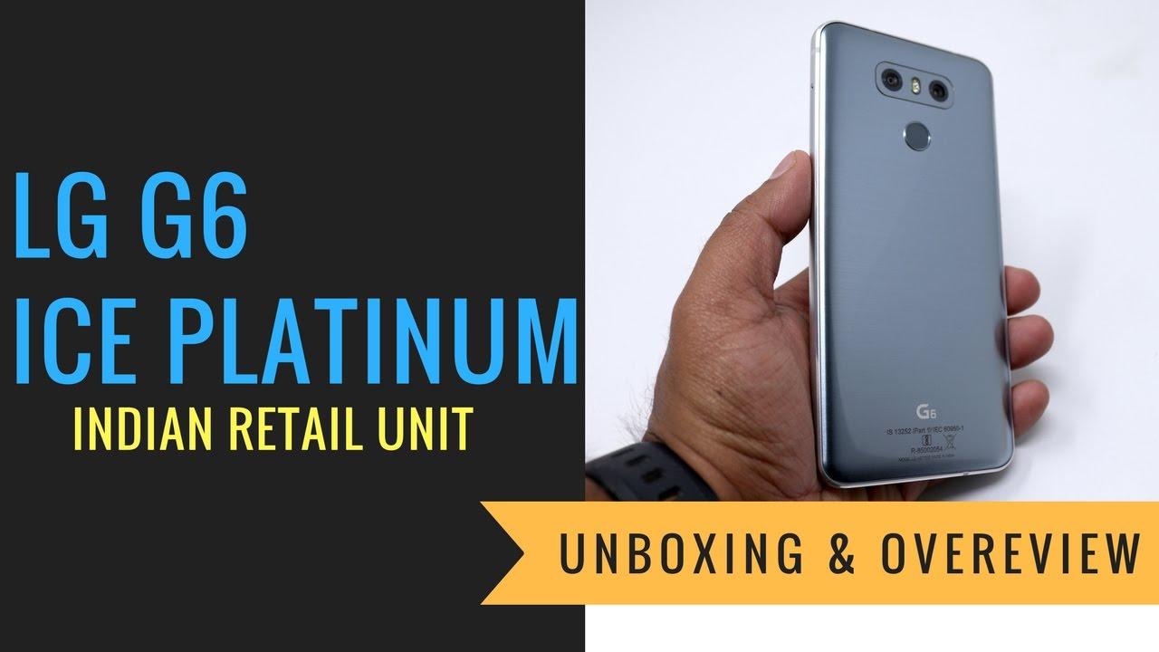 unboxing ice platinum lg g6 indian retail unit youtube. Black Bedroom Furniture Sets. Home Design Ideas
